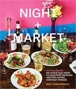 night + market thai restaurant cookbook by kris yenbamroong