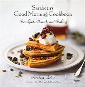 Sarabeth's Good Morning Cookbook: Breakfast, Brunch, and Baking by Sarabeth Levine